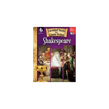 Shell Education Leveled Texts For Classic Fiction: Shakespeare Reading & Writing Workbook, Grade 3 - Grade 12 [eBook]