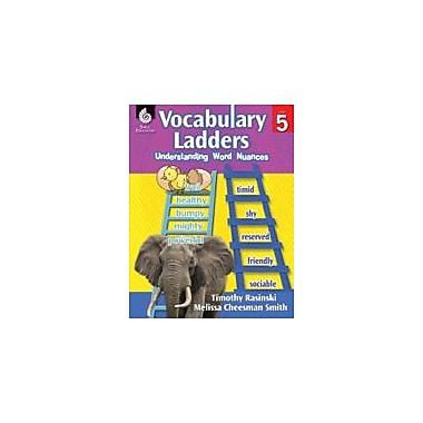 Shell Education - Manuel de lecture et d'écriture Vocabulary Ladders: Understanding Word Nuances, 5e année [livre numérique]