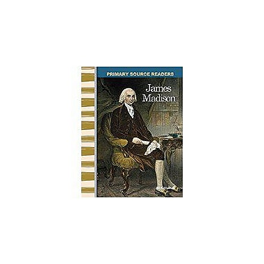 Shell Education Primary Source Readers Expanding and Preserving the Union: James Madison Workbook [Enhanced eBook]