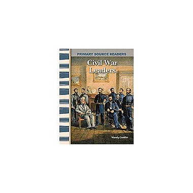 Shell Education Primary Source Readers Expanding and Preserving the Union: Civil War Leaders Workbook [Enhanced eBook]