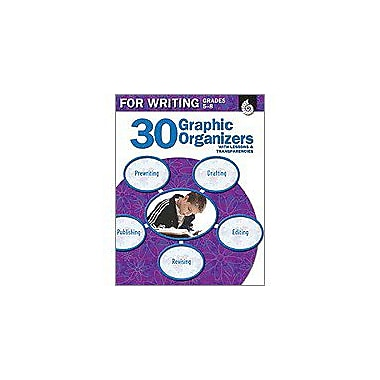 Shell Education 30 Graphic Organizers For Writing Grades 5-8 Language Arts Workbook, Grade 5 - Grade 8 [Enhanced eBook]