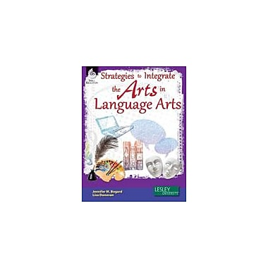 Shell Education Strategies to Integrate the Arts In Language Arts Workbook, Kindergarten - Grade 12 [eBook]