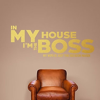 SweetumsWallDecals In My House I'm the Boss Wall Decal; Gold