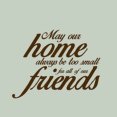 SweetumsWallDecals ''May Our Home Always Be Too Small'' Wall Decal; Brown