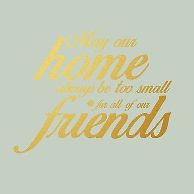 SweetumsWallDecals ''May Our Home Always Be Too Small'' Wall Decal; Gold