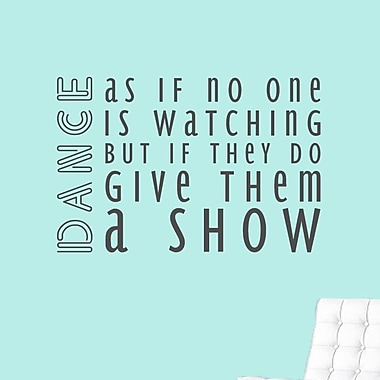 SweetumsWallDecals Dance As If No One is Watching But If They Do Give Them a Show Wall Decal