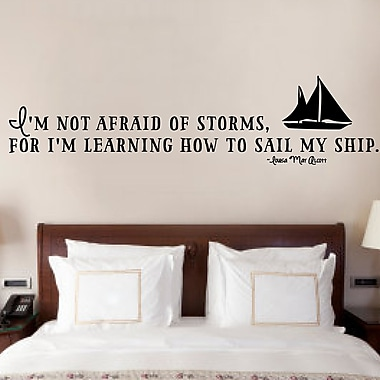 Enchantingly Elegant I'm Not Afraid of Storms for I'm Learning to Sail My Ship Vinyl Wall Decal