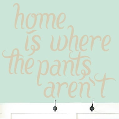 SweetumsWallDecals Home Is Where the Pant Aren't Wall Decal; Beige