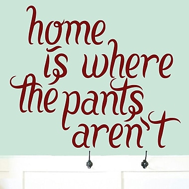 SweetumsWallDecals Home Is Where the Pant Aren't Wall Decal; Cranberry