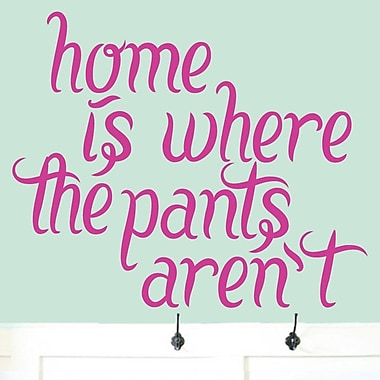 SweetumsWallDecals Home Is Where the Pant Aren't Wall Decal; Hot Pink
