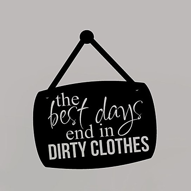 SweetumsWallDecals Best Day End in Dirty Cloth Wall Decal; Black