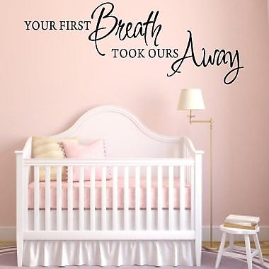 Enchantingly Elegant Your First Breath Took Ours Away Wall Decal; 15'' H x 38'' W x 1'' D