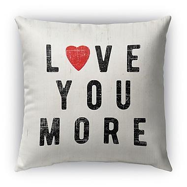 Kavka Love You More Burlap Indoor/Outdoor Throw Pillow; 16'' H x 16'' W
