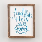Glory Haus 'He Is Still Good' by Glory Haus Framed Textual Art