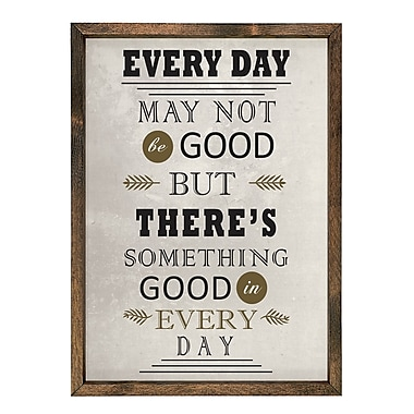 Forest Creations ''Every Day May Not Be Good, but There Is Something Good in Every Day'' Wall Art