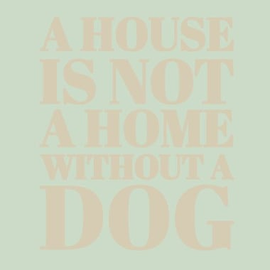 SweetumsWallDecals 'A House is Not a Home Without a Dog' Wall Decal; Beige
