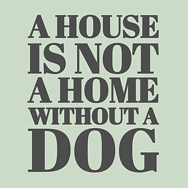 SweetumsWallDecals 'A House is Not a Home Without a Dog' Wall Decal; Dark Gray