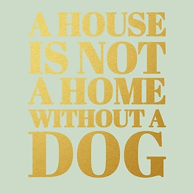 SweetumsWallDecals 'A House is Not a Home Without a Dog' Wall Decal; Gold