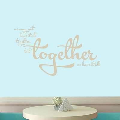 SweetumsWallDecals Together We Have It All Wall Decal; Beige