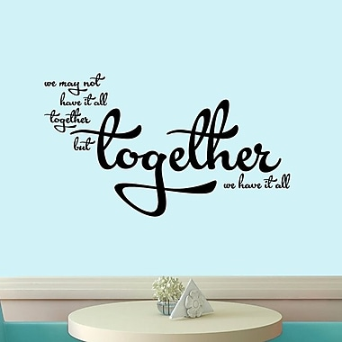 SweetumsWallDecals Together We Have It All Wall Decal; Black