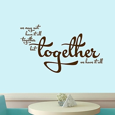 SweetumsWallDecals Together We Have It All Wall Decal; Brown