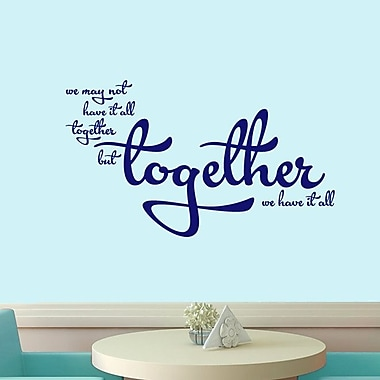 SweetumsWallDecals Together We Have It All Wall Decal; Navy