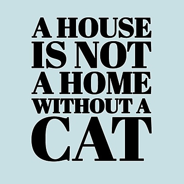 SweetumsWallDecals 'A House Is Not a Home Without a Cat' Wall Decal; Black