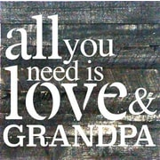 Artistic Reflections 'All You Need is Love and Grandpa' Textual Art on Dark Wood