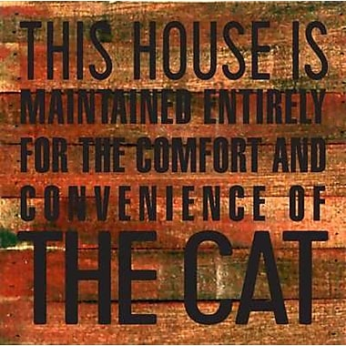 Artistic Reflections 'This House is Maintained Entirely for - The Cat' Textual Art on Cherry Wood