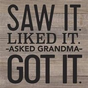 Artistic Reflections 'Saw It Liked It Asked Grandma Got It' Textual Art on Wood in Gray
