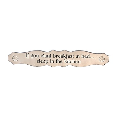 Wilco Home Inspire Me ''If You Want Breakfast in Bed Eat in the Kitchen'' Inspirational Table Plaque