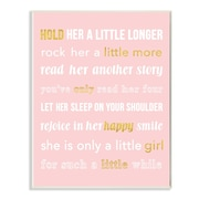 Stupell Industries Hold Her a Little Longer Pink Wall Plaque