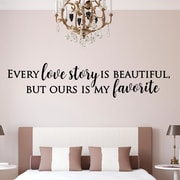 Enchantingly Elegant Every Love Story is Beautiful but Ours is My Favorite Vinyl Wall Decal