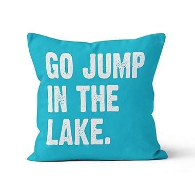 Kalilaine Creation Go Jump in the Lake Throw Pillow; 20'' H x 20'' W x 3'' D