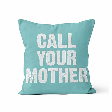 Kalilaine Creation Call Your Mother Throw Pillow; 16'' H x 16'' W x 3'' D