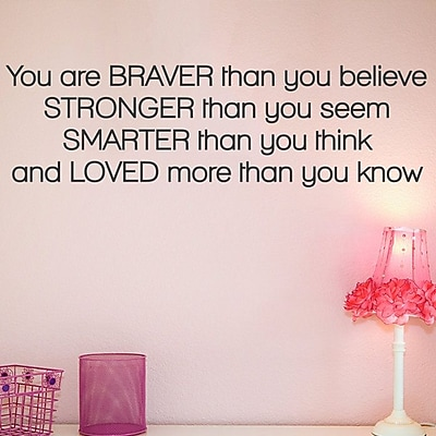 Wallums Wall Decor Braver than You Believe Quote Wall Decal; Brown