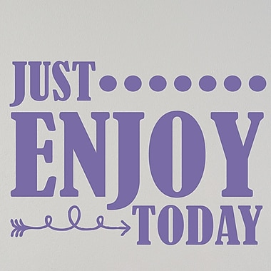 Enchantingly Elegant Just Enjoy Today Letters Words Wall Decal; 6'' H x 22'' W