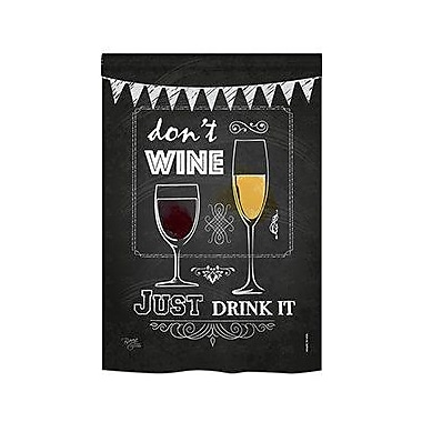 TwoGroupFlagCo Don t Wine, Just Drink It 2-Sided Vertical Flag; 40'' H x 28'' W
