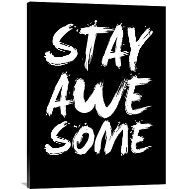 Naxart 'Stay Awesome Poster' Textual Art on Wrapped Canvas; 32'' H x 24'' W x 1.5'' D