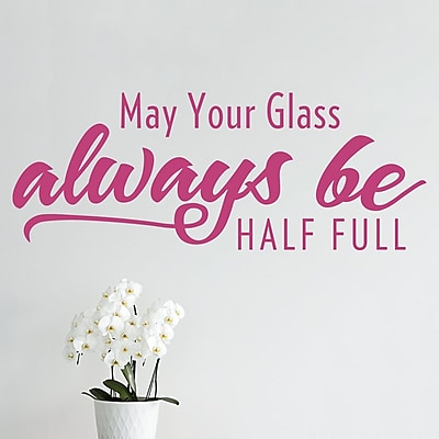 Wallums Wall Decor May Your Glass Always Be Half Full Wall Decal; Pink