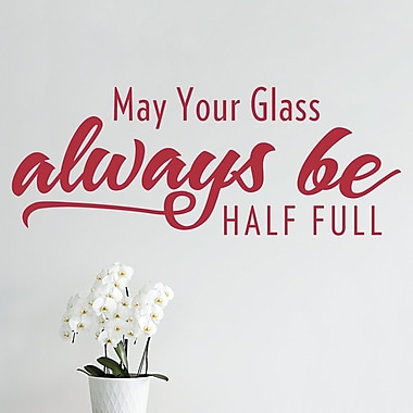 Wallums Wall Decor May Your Glass Always Be Half Full Wall Decal; Red