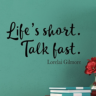 Belvedere Designs LLC Quotes Life's Short. Talk Fast. Wall Decal