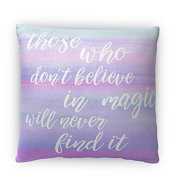 Kavka Believe in Magic Fleece Throw Pillow; 18'' H X 18'' W X 4'' D