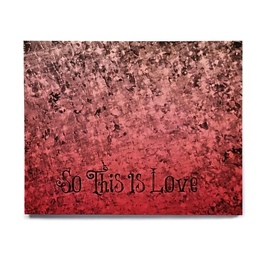 East Urban Home Glitter 'So This Is Love' Graphic Art Print on Wood; 16'' H x 20'' W x 1'' D