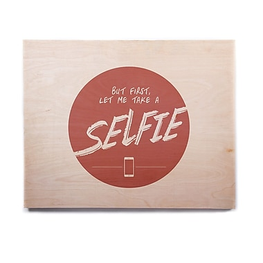 East Urban Home 'Let Me Take A Selfie' Textual Art on Wood; 16'' H x 20'' W x 1'' D