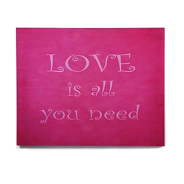 East Urban Home Quote 'Love is all you need' Textual Art on Wood; 11'' H x 14'' W x 1'' D