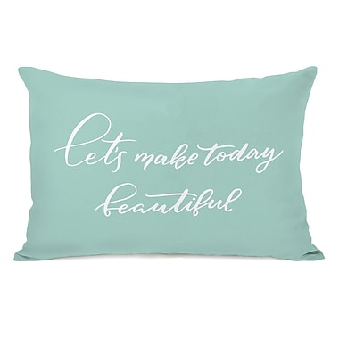 Red Barrel Studio Leverette Let's Make Today Beautiful Lumbar Pillow