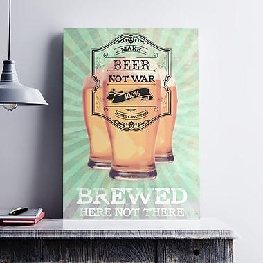 Ebern Designs 'Make Beer Not War' Textual Art on Satin Canvas; 24'' H x 18'' W x 0.1'' D