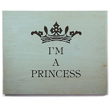 East Urban Home 'Im a Princess' Textual Art on Wood; 11'' H x 14'' W x 1'' D