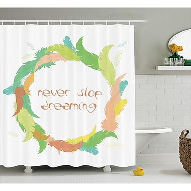 Ivy Bronx Odessa Quotes Philosophical Never Stop Dreaming Shower Curtain; 69'' W x 75'' H